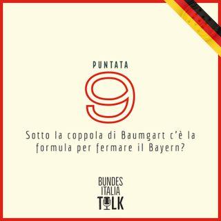 Puntata 9 - Sotto la coppola di Baumgart c'è la formula per fermare il Bayern?