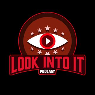 Look Into It podcast