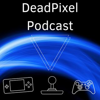 DeadPixel Podcast