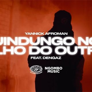 Yannick Afroman ft. Dengaz - Jindungo No Olho Do Outro [Download/Baixar]