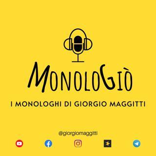 MonoloGiò, i monologhi di Giorgio Maggitti