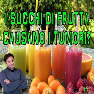Episodio 51 - I SUCCHI DI FRUTTA CAUSANO TUMORI - Oppure e' una bufala?