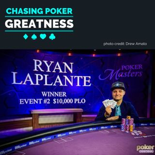 #23 Ryan LaPlante: WSOP Bracelet Winner, $2.4 Million in Winnings, Founder of LearnProPoker