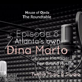 HOJ The Roundtable Season 2 with special guest Dina Marto (Grand Hustle) Feat. Ronniedonnie Brown