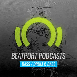 Beatport Podcast: Bass / Drum & Bass