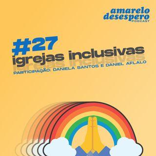 #27 Igrejas inclusivas
