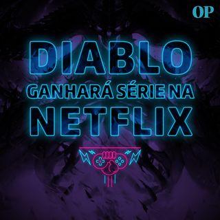 #02 - Diablo na Netflix / Direct de Animal Crossing / Dreams / Corona Vírus atrapalhando tudo!