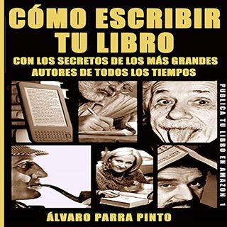 Cómo escribir y publicar tu libro en Amazon - Entrevista a Alvaro Parra.  Episodio #47