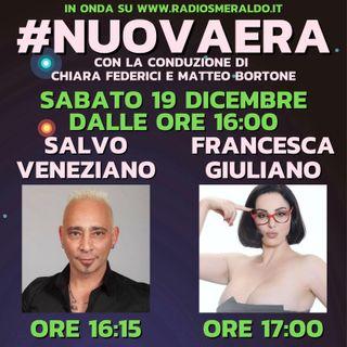 #NUOVAERA con Salvo Veneziano e Francesca Giuliano