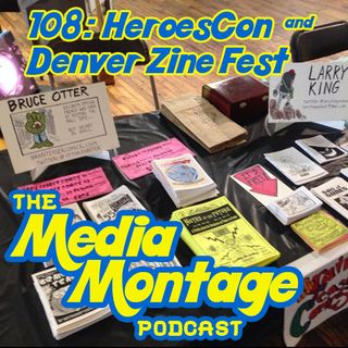 MMP 108 HeroesCon & Denver ZineFest