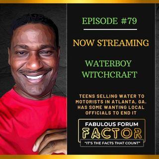 Waterboy Witchcraft  (June 18, 2021)