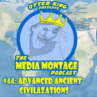 MMP 44 - Advanced Ancient Civilizations