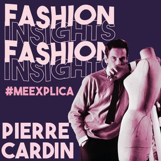 #MeExplica 7: Pierre Cardin