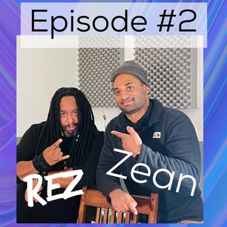 Episode #2 Meet Rez