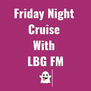 September 4th Friday Night cruise With LBG FM