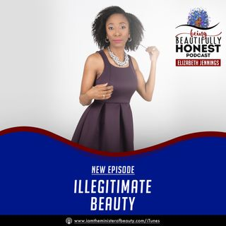 Illegitimate Beauty