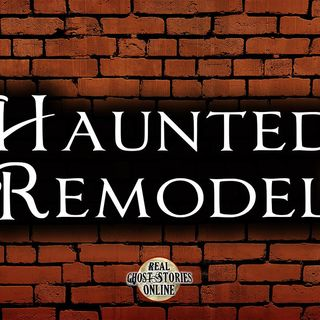 Haunted Remodel | Ghosts, Paranormal, Supernatural