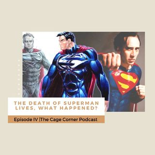 The Death of Superman Lives, What Happened? | The Cage Corner Podcast #4
