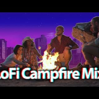 CAMPFIRE🔥MIX🎧 LoFi Beats to relax/chill to