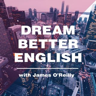 Dream Better English #5 -  Staycations