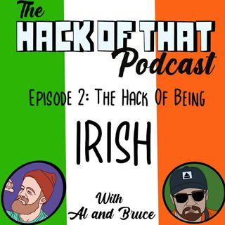 The Hack Of Being Irish - Episode 2