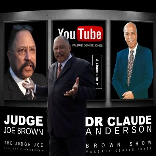 DR CLAUD ANDERSON and JUDGE JOE BROWN :  Intellectual MASTURBATION :: ASAP