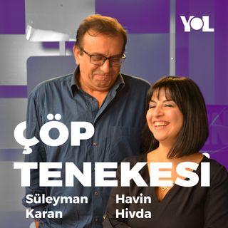 Biber Gazı Yiyesice! Havin Hivda & Süleyman Karan ile #ÇöpTenekesi