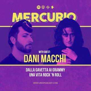 #22 - Dalla gavetta ai Grammy, una vita Rock 'n Roll | con Dani Macchi