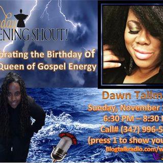 Celebrating Gospel House Music  with Dawn Tallman on Sunday Evening Shout!