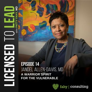 014 - A Warrior Spirit For The Vulnerable with Jandel Allen-Davis, MD, President & CEO