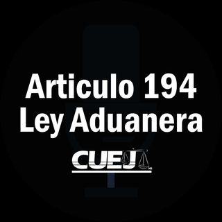 Articulo 194 Ley Aduanera México