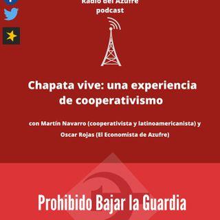 Prohibido Bajar la Guardia - Chapata Vive: una experiencia de cooperativismo
