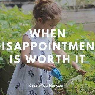 2331 When Disappointment is Worth It