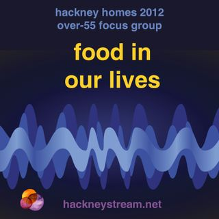 3. Food in our lives (Hackney elders talking)