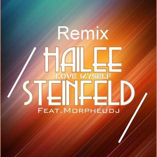 Love Myself - Hailee Steinfeld (Remix Morpheusdj)