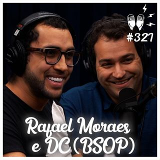 RAFAEL MORAES E DC (BSOP) #POKER - Flow Podcast #327