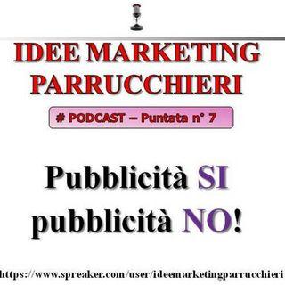 Parrucchieri: pubblicità si, pubblicità no! (Idee Marketing Parrucchieri Podcast #7)