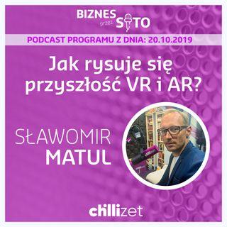 007: Jak rysuje się przyszłość VR i AR? - Sławek Matul gościem Chillizet