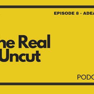 Episode 8 - Adeaze