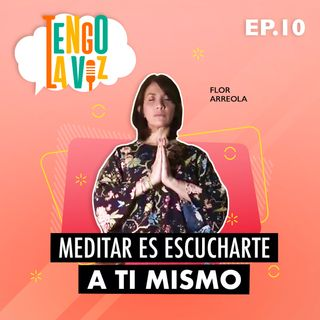 E10. Meditar es Escucharte a ti Mismo