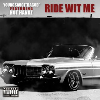 @YoungSauce_DaGod ft Hot Handz - Ride Wit Me