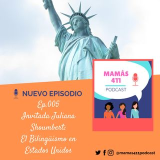 005- Invitada Juliana Shoumbert; El bilingüismo en los Estados Unidos.