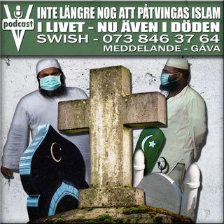 INTE LÄNGRE NOG ATT PÅTVINGAS ISLAM I LIVET - NU ÄVEN I DÖDEN