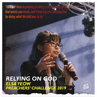 Preachers' Challenge 2019 - Relying on God - Elsa Yeow