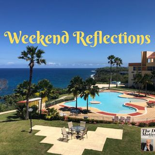 Weekend Reflections - The Results of Your Convictions. Episode #377