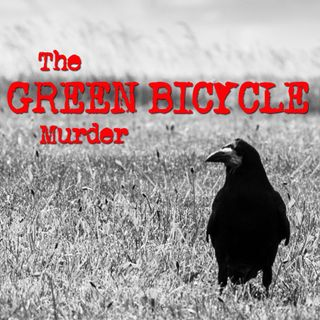 Episode 5 - The Green Bicycle Murder