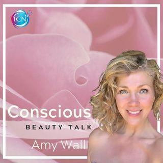 Conscious Beauty Talk ~ Amy Wall