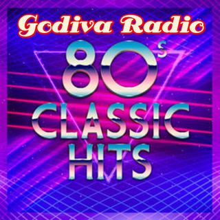 Godiva Radio playing you 80's Classic Hits 24th July 2018