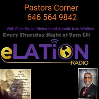 Pastors Corner with Elder Ernest Richard and Apostle Irvin Whitlow
