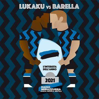 L'Interista Dell'Anno 2021 - Ballottaggio Lukaku - Barella - 19/05/2021